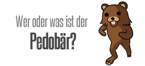 Wer oder was ist der Pedobär?