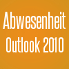 abwesenheitsnotiz outlook 2010