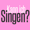 kann ich singen