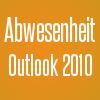 abwesenheitsnotiz outlook 2010
