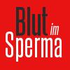 Ist Blut im Sperma gefährlich?